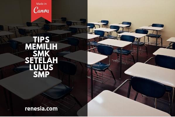 10 Tips Memilih SMK Setelah Lulus SMP Yang Tepat