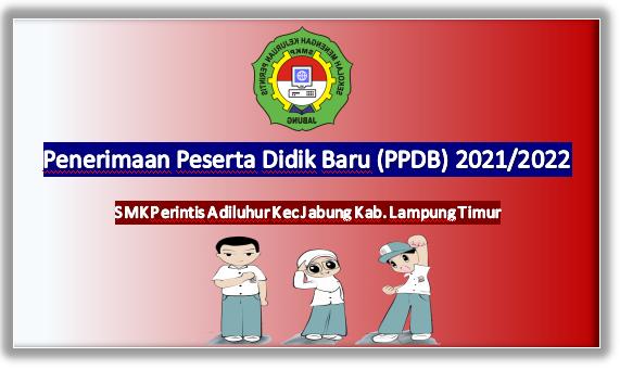 Penerimaan Peserta Didik Baru (PPDB) 2021/2022